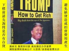 二手書博民逛書店TRUMP:How罕見to Get RichY238458 Donald J.(唐納德·J·川普) 著,Ton