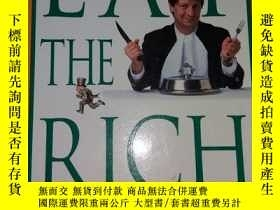 二手書博民逛書店EAT罕見THE RICH:A TREATISE ON ECON