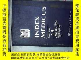 二手書博民逛書店INDEX罕見MEDICUS 醫學文獻索引 A-Q 2004 01Y261116