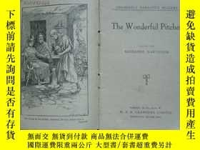 二手書博民逛書店The罕見wonderful pitcher(倫敦英文原版) 大