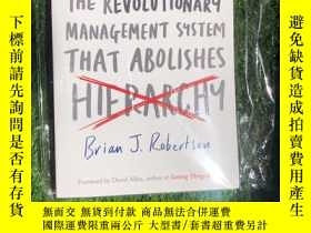 二手書博民逛書店Holacracy罕見the revolutionary man