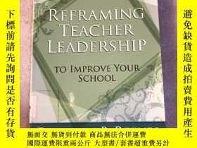 二手書博民逛書店Reframing罕見Teacher Leadership to