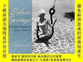 二手書博民逛書店Silver罕見Springs: The Underwater Photography of Bruce Moze