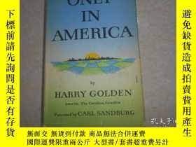 二手書博民逛書店ONLY罕見IN AMERICAY20470 Harry Gol