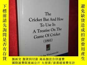 二手書博民逛書店The罕見Cricket Bat And How To Use