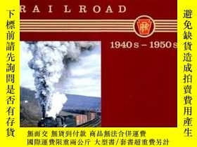 二手書博民逛書店The罕見Pennsylvania Railroad: 1940s-1950s-賓夕法尼亞鐵路:1940-1950