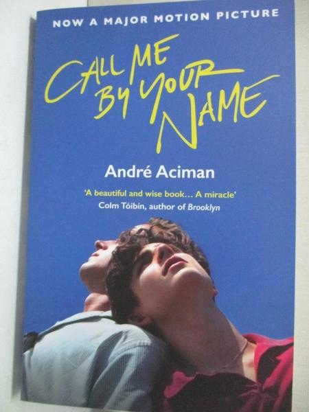 【書寶二手書T1/原文小說_AR4】Call Me by Your Name (Movie Tie-in)_Andre Aciman