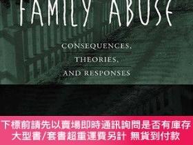 二手書博民逛書店Family罕見Abuse: Consequences, Theories, and Responses-家庭虐待