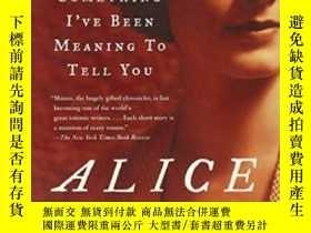 二手書博民逛書店Something罕見I ve Been Meaning To Tell YouY255562 Alice M