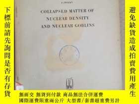 二手書博民逛書店collapsed罕見matter of nuclear density and nuclear goblins(
