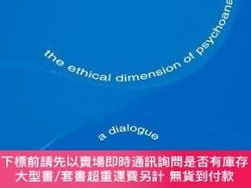 二手書博民逛書店The罕見Ethical Dimension Of PsychoanalysisY255174 W. W. M