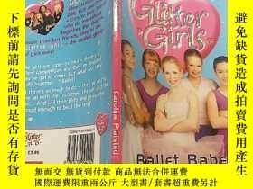 二手書博民逛書店glitter罕見girls ballet babes:閃光女孩芭蕾寶貝Y200392