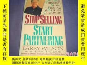 二手書博民逛書店Stop罕見Selling, Start Partn ering: The New Thinking About