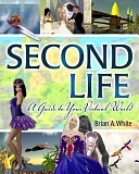 二手書博民逛書店 《Second Life: A Guide to Your Virtual World》 R2Y ISBN:9780321501660│Que Publishing