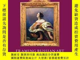 二手書博民逛書店【罕見】Framing Russian Art:From Ear