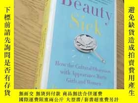 二手書博民逛書店Beauty罕見sick How the cultural Obsession with appearance h
