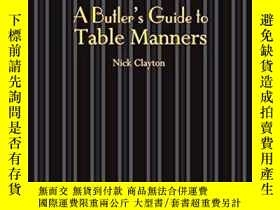 二手書博民逛書店A罕見Butler s Guide To Table MannersY364682 Nicholas Clay