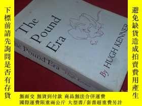 二手書博民逛書店Hugh罕見Kenner : The Pound Era 龐德時代 Ezra Pound研究 原版平裝本 插圖版奇