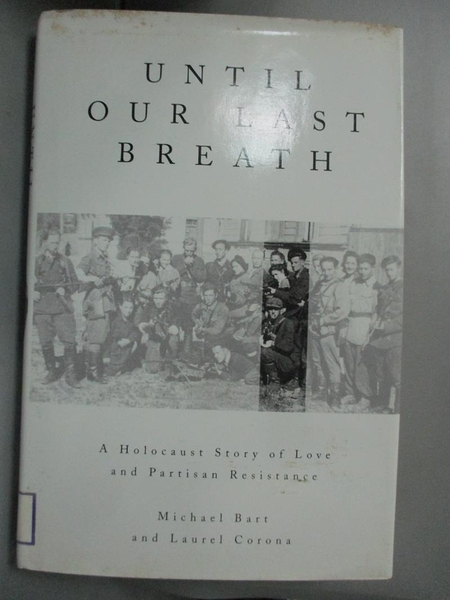 【書寶二手書T1/原文書_HND】Until Our Last Breath-A Holocaust Story of..._Bart
