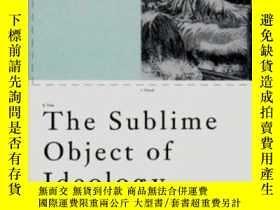 二手書博民逛書店The罕見Sublime Object Of Ideology-意識形態的崇高目標Y436638 Slavoj