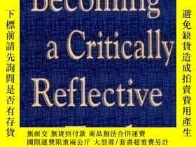 二手書博民逛書店Becoming罕見A Critically Reflective Teacher-成為批判性反思型教師Y43