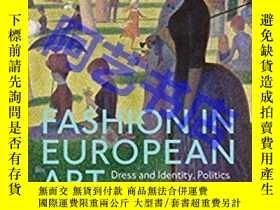 二手書博民逛書店Fashion罕見in European Art: Dress and Identity, Politics an