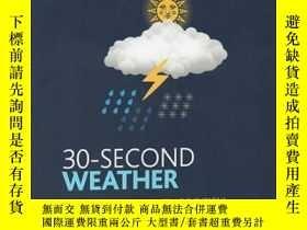 二手書博民逛書店英文原版罕見30-Second Weather 天氣 30秒讀科