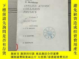 二手書博民逛書店applied罕見atomic collision physics volume 5(P1779A)Y1734