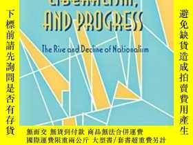 二手書博民逛書店Nationalism,罕見Liberalism, And Progress-民族主義、自由主義與進步Y436