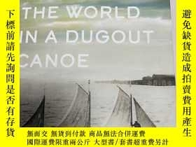 二手書博民逛書店AROUND罕見THE WORLD IN A DUGOUT CANOEY169723 同上 出版2019