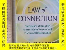 二手書博民逛書店Law罕見of connection laws of attraction networking psycholo