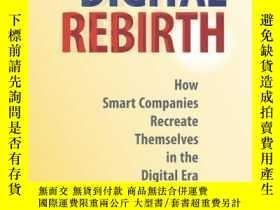 二手書博民逛書店Digital罕見Rebirth: How Smart Companies Recreate Themselves