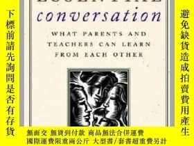 二手書博民逛書店The罕見Essential Conversation: What Parents and Teachers Ca