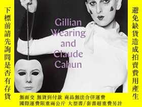 二手書博民逛書店Gillian罕見Wearing and Claude Cahun: Behind the mask, anoth