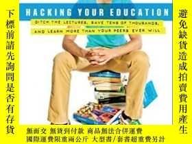 二手書博民逛書店Hacking罕見Your EducationY256260 Dale J. Stephens Perigee