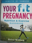 【書寶二手書T5/體育_YHU】Your Fit Pregnancy: Nutrition & Exercise
