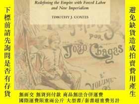 二手書博民逛書店Convict罕見Labor In The Portuguese Empire, 1740-1932Y3646