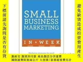 二手書博民逛書店Small罕見Business Marketing in a Week-一周內小企業營銷Y465786 Joh