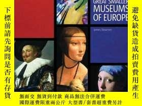 二手書博民逛書店Great罕見Smaller Museums Of EuropeY255562 Stourton, James