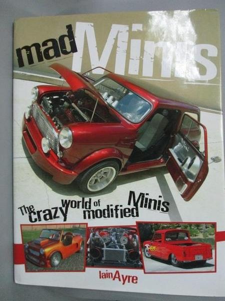 【書寶二手書T9/收藏_WGE】Mad Minis: The Crazy World of Modified Minis