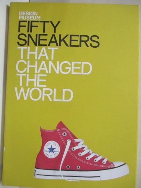 【書寶二手書T2/設計_KDW】Fifty Sneakers That Changed the World_Newson, Alex/ Design Museum (COR)