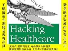 二手書博民逛書店Hacking罕見HealthcareY256260 Fred Trotter O reilly Media