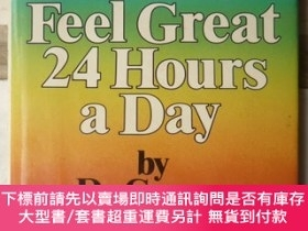 二手書博民逛書店How罕見to Feel Great 24 Hours a Day 如何一天24小時都感覺很棒(精裝大32開、19
