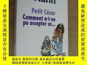 二手書博民逛書店Petit罕見César: comment a-t-on pu