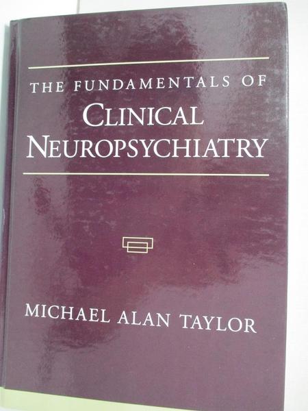 【書寶二手書T4/大學理工醫_KFU】The fundamentals of clinical neuropsychiatry_Taylor, Michael A.