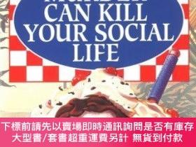 二手書博民逛書店Murder罕見Can Kill Your Social LifeY255174 Eichler, Selma