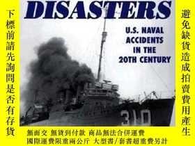 二手書博民逛書店Great罕見Naval Disasters: U.S. Naval Accidents in the 20th