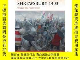 二手書博民逛書店Shrewsbury罕見1403: Struggle for a Fragile Crown-什魯斯伯裏1403:
