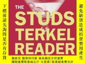 二手書博民逛書店The罕見Studs Terkel ReaderY256260 Studs Terkel New Press