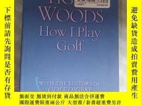二手書博民逛書店TIGER罕見WOODS HOW I PLAY GOLFY241667 見圖 見圖 出版2001